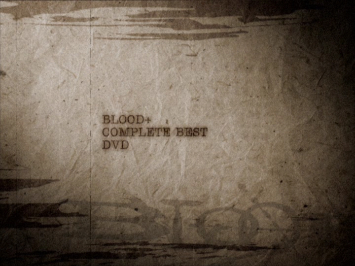 [VFR] BLOOD+ COMPLETE BEST DVD [DVDrip 720x540 AVC FLAC]